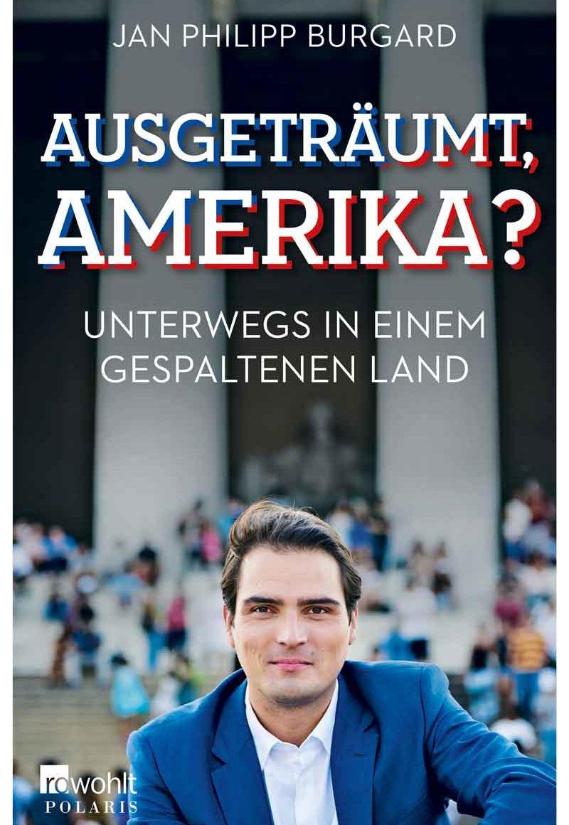 Ausgetraumt Amerika von Jan Philipp Burgard